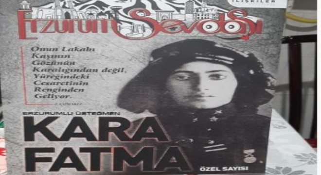 Erzurumlu Üsteğmen Kara Fatma Dergisi özel sayısı çıktı